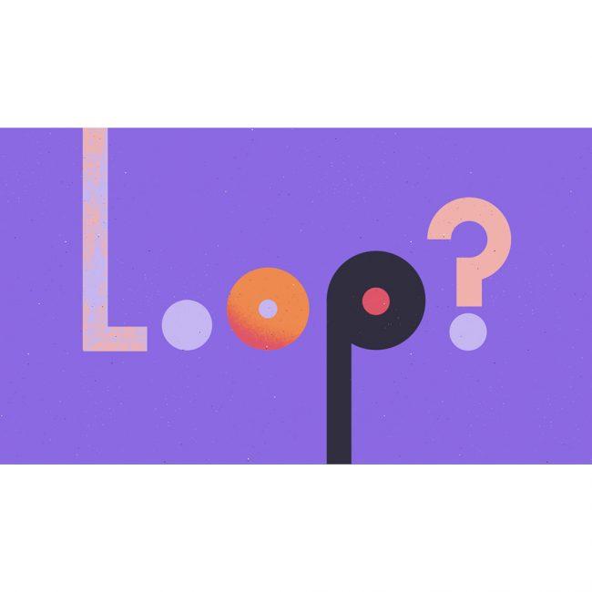 Loop?